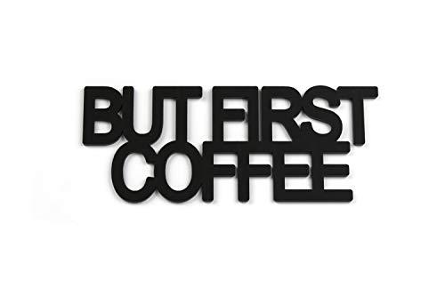 Designmanufaktur Berlin Acryltypo® 3D Wandtattoo - But First Coffee - Wohnzimmer Wandspruch Acryl satiniert, Größe S Wandsticker Wandbild selbstklebend Wanddekoration Wandaufkleber Wanddeko
