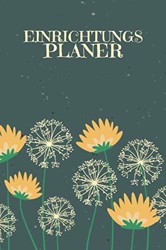 Einrichtungsplaner: Praktischer Planer mit Terminübersicht und viel Platz für Ideen und Skizzen   Motiv: Pusteblumen