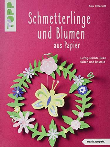 Schmetterlinge und Blumen aus Papier (kreativ.kompakt): Luftig-leichte Deko falten und basteln