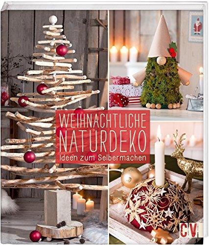 Weihnachtliche Naturdeko: Ideen zum Selbermachen